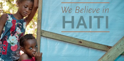 We Believe in Haiti